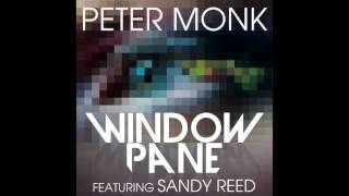 Peter Monk - Window Pane (featuring Sandy Reed) (Rising Remix)