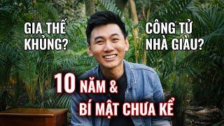 10 năm & BÍ MẬT CHƯA KỂ. Gia thế khủng, nhà giàu? Khoai Lang Thang thumbnail