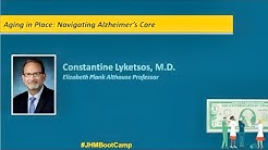 Aging in Place: Navigating Alzheimer's Care | Constantine Lyketsos, M.D.