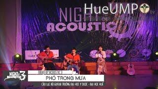 [HueUMPtv|T4/2016] Night of Acoustic 3 - Phố Trong Mưa - Trường ĐH Y Dược