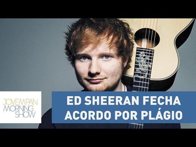 """Ed Sheeran fecha acordo por plágio: """"não dá para saber se foi premeditado""""   Morning Show"""