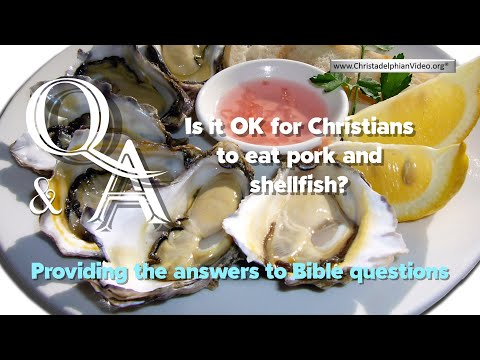 Bible Questions And Answers - Is It Okay For Christians To Eat Pork And Shellfish?