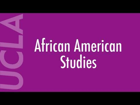 African American Studies, Lecture 17, UCLA