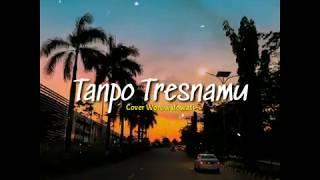 Download Tanpo Tresnamu Woro Widowati Story Wa Sobat Ambyar