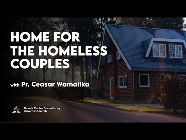 Home for the Homeless Couples - Pr. Ceasar Wamalika