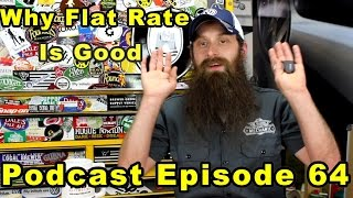 Why Flat Rate is Good ~ Podcast Episode 64