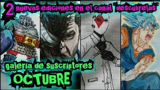 GALERIA DE SUSCRIPTORES OCTUBRE | 2 nuevas ediciones en el canal