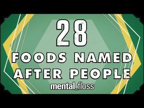28 Foods Named After People - mental_floss on YouTube (Ep. 23)