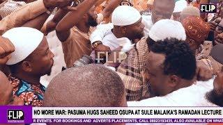 NO MORE WAR  PASUMA HUGS SAHEED OSUPA AT SULE MALAIKA39S RAMADAN LECTURE