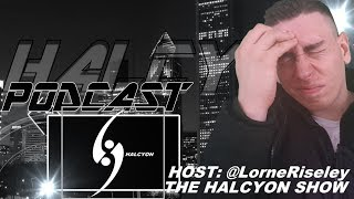 Halcyon Podcast 53 - A lengthy rant (Non sports/movie/game related)