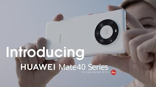 Introducing HUAWEI Mate 40 Series