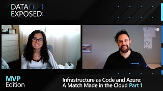 Infrastructure as Code and Azure – A Match Made in the Cloud (Part 1) | Data Exposed: MVP Edition