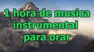 1 hora de musica para orar, Recopilacion de musica instrumental para orar, escuchala gratis