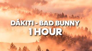DÁKITI - Bad Bunny x Jhay Cortez x Dylmar (1 HORA)