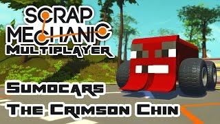 Let's Build Sumocars: The Crimson Chin - Let's Play Scrap Mechanic Multiplayer - Part 221
