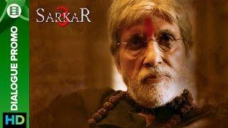 Sarkar 3 | dialogue promo 1 | amitabh bachchan, jackie, amit sadh, yami gautam & manoj