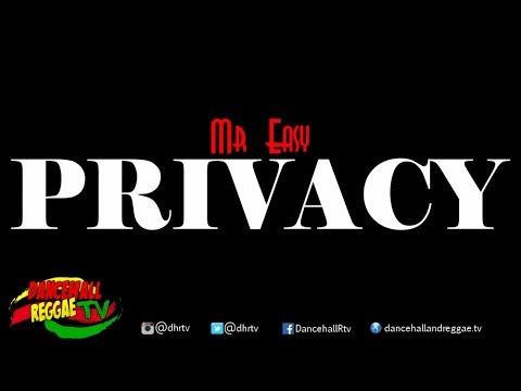 Mr Easy - Privacy ♫Dancehall ♫Reggae 2017
