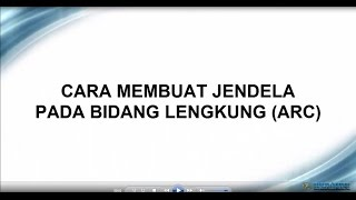 Video Cara Membuat Jendela/Window Pada Bidang Lengkung (Arc) with subtitle download MP3, 3GP, MP4, WEBM, AVI, FLV Desember 2017