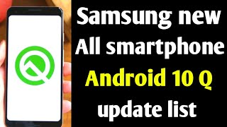 Samsung All Mobile Android 10 Q Update List  Samsung Mobile Update