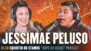 """""""Squirtin on Stamos"""" w/ Jessimae Peluso 