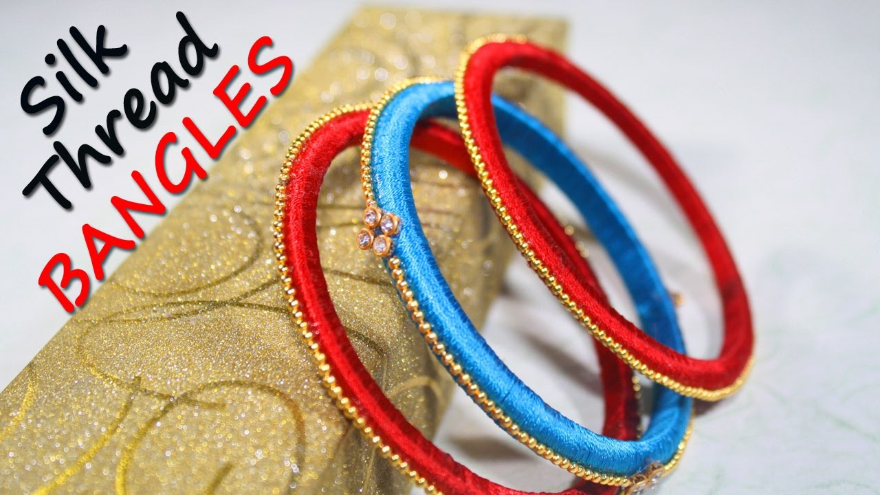 DIY Silk Thread Bangles | Very EASY |SIlk Thread Jewellery ...