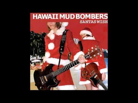 Hawaii Mud Bombers - Santas Wish