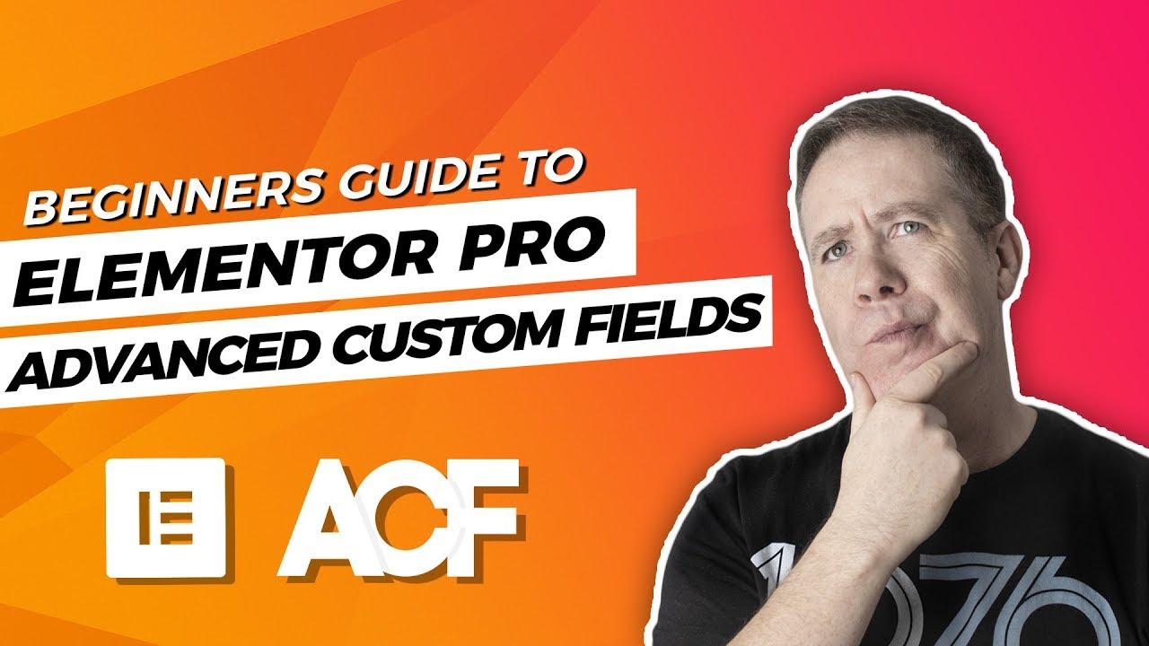 Advanced Custom Fields & Elementor Pro Beginners Guide ...