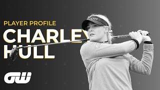Charley Hull ULTIMATE Profile | Golfing World