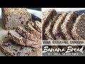 Gluten Free Banana Bread (Sourdough) - Vegan, Oil Free, Sugar Free, Nut Free