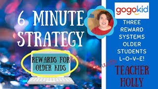 Six Minute Strategy: Three Awesome Reward Systems for Older Students
