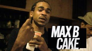 """Max B - """"Cake"""""""