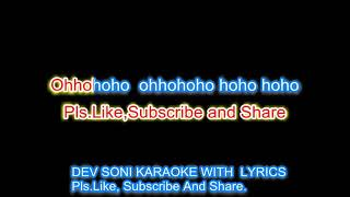 Tere ishq ka mujhe hua ye. Karaoke with lyrics by DEV SONI. Pls. Like Subscribe and Share.