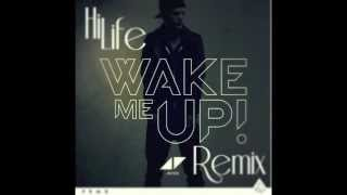Avicii -  Wake Me Up ft. Aloe Blacc (HiLife Festival Remix)