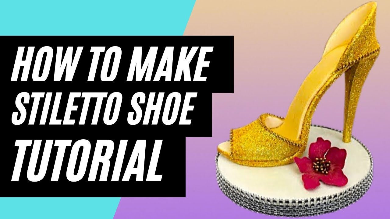 How To Make A Stiletto High Heel Shoe Cake Topper Out Of ...