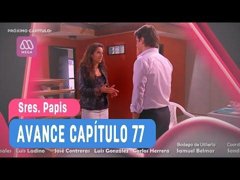 Sres Papis - Avance Capítulo 77