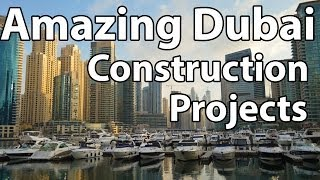 Amazing Dubai Construction Projects
