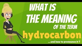 What is HYDROCARBON? What does HYDROCARBON mean? HYDROCARBON meaning & explanation