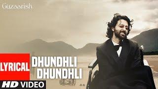 Dhundhli Dhundhli Shaam Hui Lyrical | Guzaarish | Hrithik Roshan, Aishwarya Rai