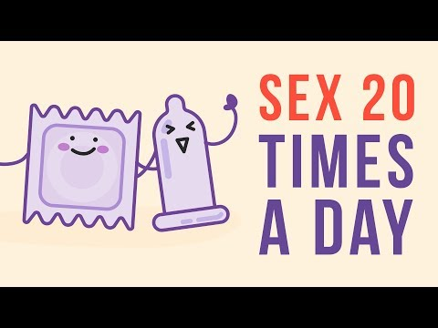 WHAT IF have sex 20 times a day