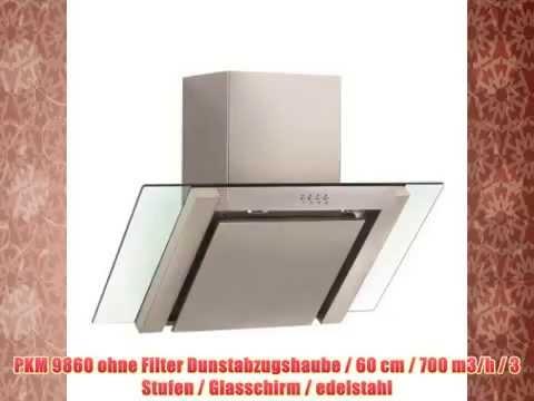 Die besten pkm 9860 ohne filter dunstabzugshaube 60 cm 700 m3 h