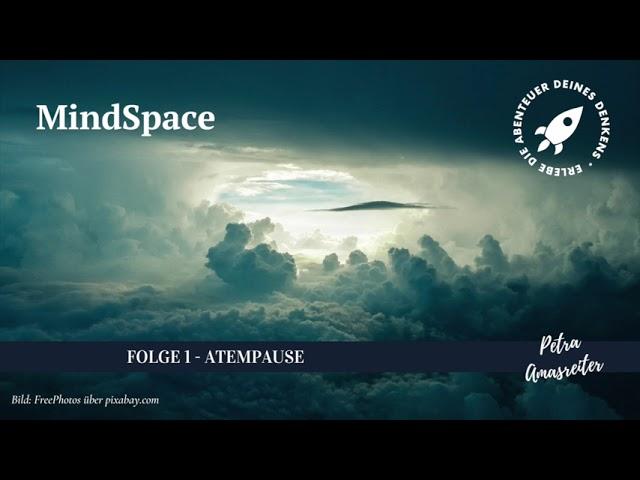MindSpace - Folge 1: Atempause