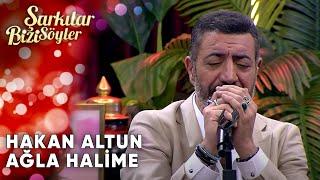 Ağla Halime - @Hakan Altun & Ata Demirer | Şarkılar Bizi Söyler | Performans