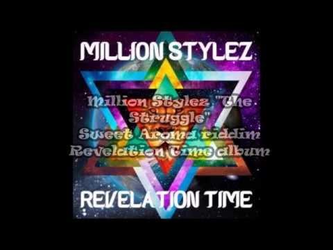 Million Stylez - The Struggle