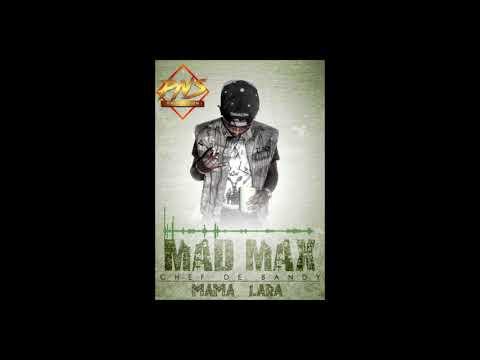 MAD MAX - Mama Lara II PNS PRODUCTION