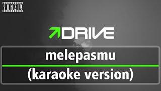 Top Hits -  Drive Melepasmu Karaoke Version Lyrics