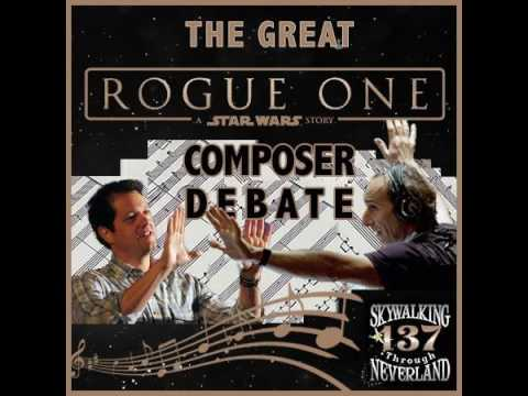 137: The Great ROGUE ONE Composer Debate