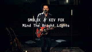 Smolik // Kev Fox - Mind the Bright Lights live @ YouTube Space Berlin