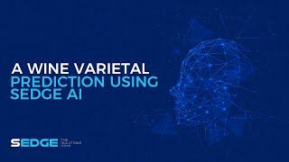 A wine varietal prediction using SEDGE AI