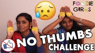 NO THUMBS Challenge | GAME CHALLENGE | FOODIE GIRLS