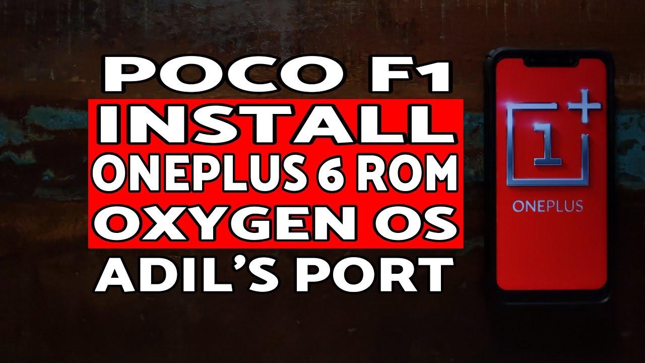 Poco F1 Install Oxygen OS OnePlus 6 Port (Adil's Port)